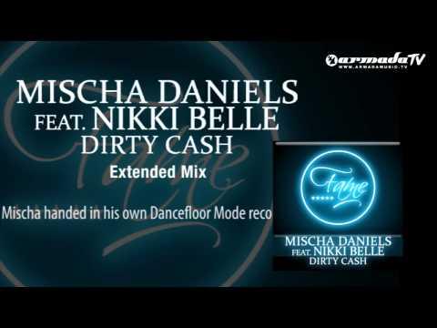 Mischa Daniels feat. Nikki Belle - Dirty Cash (Extended Mix)