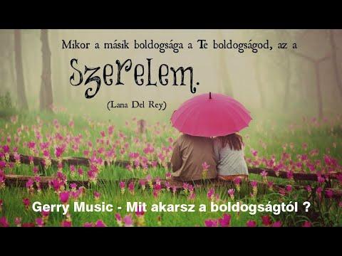 Gerry Music - Mit Akarsz A Boldogságtól (Official Music Video)
