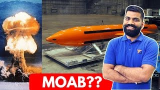 MOAB - Mother Of All Bombs Explained - Most Powerful Bomb??