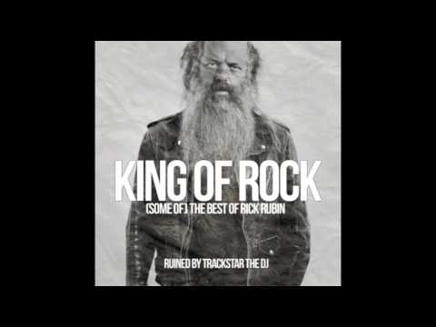 King Of Rock (Some Of) The Best Of Rick Rubin Ruined By Trackstar The DJ