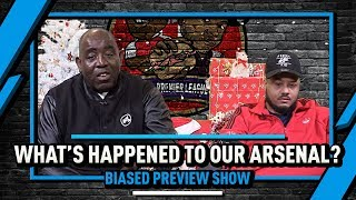 What's Happened To Our Arsenal? | Biased Preview Show