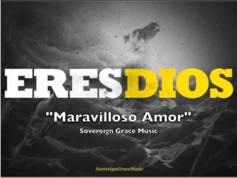 Sovereign Grace Music - Maravilloso Amor