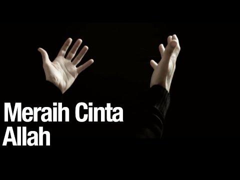 Meraih Cinta Allah - Ustadz Zakaria Ahmad