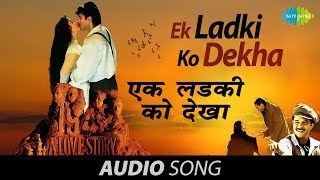 Download Ek Ladki Ko Dekha Kumar Sanu Video Song