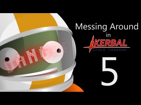 Messing Around in Kerbal Space Program 5