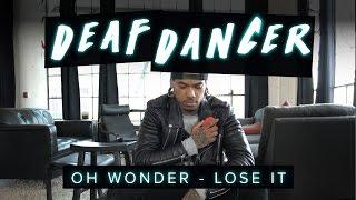 download lagu Oh Wonder - Lose It  Deaf Dancer  gratis