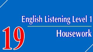 English Listening Level 1 - Lesson 19 - Housework