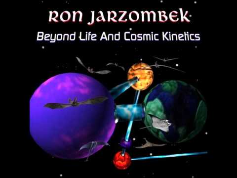 Ron Jarzombek - Beyond Life And Cosmic Kinetics