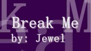 Watch Jewel Break Me video