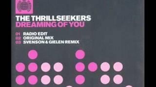 Watch Thrillseekers Dreaming Of You radio Edit video
