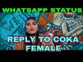 COKA COKA REPLY TO FEMALE VERSION COVER SONG WHATSAPP STATUS mp3