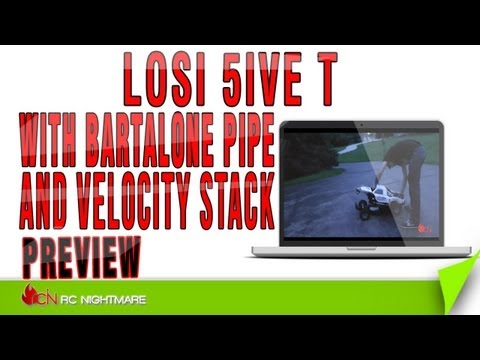 Losi 5IVE T With Bartalone Pipe and Velocity Stack Preview