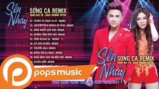 Sến Nhảy Song Ca Remix [Nonstop]   Album Audio   Khưu Huy Vũ ft Saka Trương Tuyền