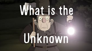 What is The Unknown? (Over the Garden Wall Theory)