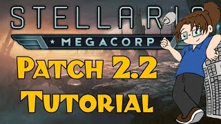 Stellaris Tutorial: Everything you need to play Patch 2.2 / MegaCorp!