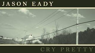 Download Lagu Jason Eady: Cry Pretty (LYRIC VIDEO) Gratis STAFABAND