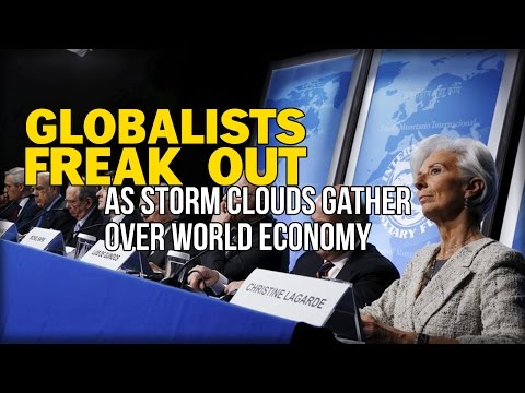 GLOBALISTS FREAK OUT AS STORM CLOUDS GATHER OVER WORLD ECONOMY