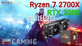 AMD RYZEN 7 2700X ปะทะ RTX 2080 ลุย Battlefield 5 : ZoLKoRn on Live #251