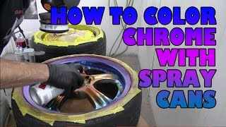 How to Color your Chrome with spray cans DIY