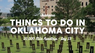 Things to Do in Oklahoma City | 10K Road Trip Day 13
