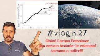 Global Carbon Emissions - Una NOTIZIA BRUTALE: le emissioni di CO2 tornano a salire!!!