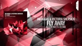 Jak Aggas & Victoria Shersick - Fly Away FULL (Allen Watts Remix) Amsterdam Trance