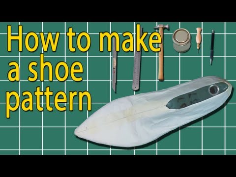 How to make shoes: How to make a shoe pattern