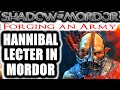 Middle Earth: Shadow of Mordor: Forging an Army - HANNIBAL LECTER IN MORDOR