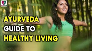 Ayurveda Guide To Healthy Living - Health Tips for Mens and Womens