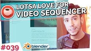 Video Sequencer Love ❤ Blender Today Live #039