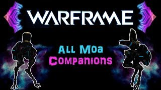 [U24] Warframe: Moa Companions - Lombeo Moa, Orolo Moa, Para Moa & Their Abilities! | N00blShowtek
