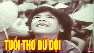 Tuổi Thơ Dữ Dội Full HD | Phim Việt Nam Cũ Hay Nhất