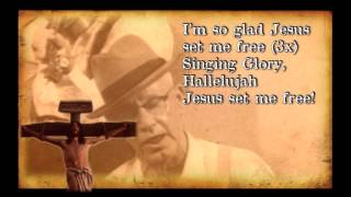 """I'm So Glad Jesus Set Me Free"" Old-Fashioned Bluegrass Gospel Hymn (with Lyrics)"