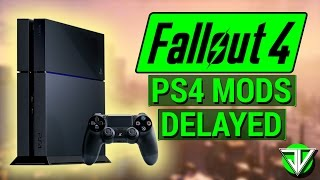 FALLOUT 4: PS4 Console Mods DELAYED! (What It Means + Speculative Release Date!)
