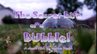 The Secret Life of Bubble