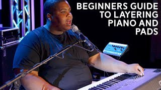 Beginners Guide to Layering Piano and Pad