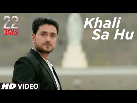 Khali Sa Hu Video Song |  22 Days | Rahul Dev, Shiivam Tiwari, Sophia Singh | Shaan