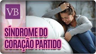 download musica O que é a Síndrome do Coração Partido? - Você Bonita 090118