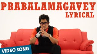 Prabalamagavey Official Full Song with Lyrics | Enakkul Oruvan | Siddharth, Deepa Sannidhi