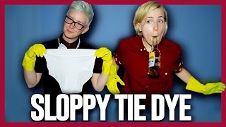 SLOPPY TIE DYE (ft. Hannah Hart) | Tyler Oakley
