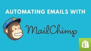 Shopify Mailchimp Tutorial: Automated Emails with Mailchimp (2018)