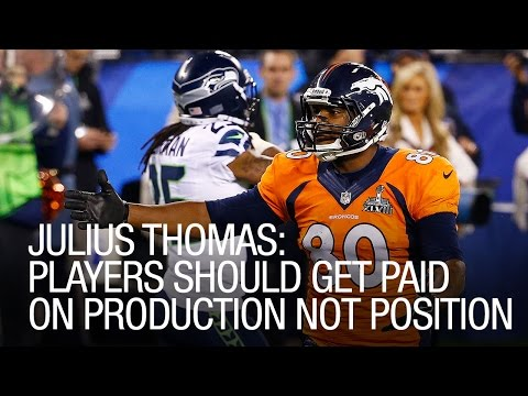 Julius Thomas: Players Should Get Paid On Production Not Position