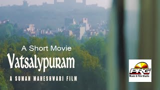 वात्सलयपुरम - A  Short Movie | Vatsalypuram Jodhpur | PRG