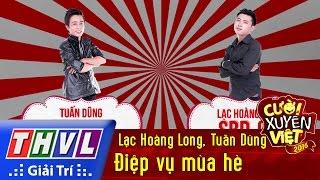 THVL | Cười xuyên Việt 2016 - Tập 6: Điệp vụ mùa hè - Lạc Hoàng Long, Tuấn Dũng