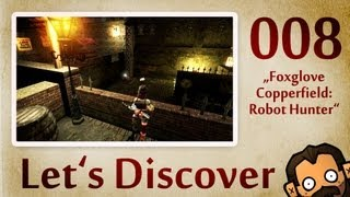 Let's Discover #008: Foxglove Copperfield: Robot Hunter [720p] [deutsch] [freeware]