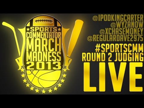 #SportsCMM - Round 2 Judging LIVE! | Sports Commentator March Madness 2013