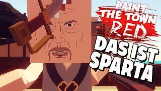 Paint The Town Red Gameplay Deutsch - Das ist SPARTA !!!