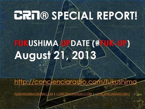 Fukushima Update - Crn Special Report Aug 21 2013 video