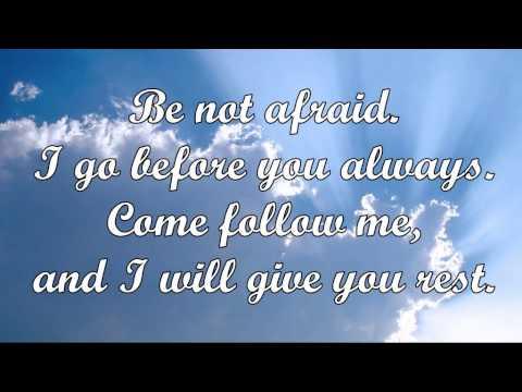 Be Not Afraid (Bob Dufford, SJ)