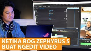 Ngedit Video Pake Notebook Sultan? Apa Jadinya?? | ASUS ROG Zephyrus S GX531GX